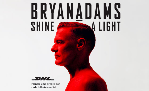 BRYAN ADAMS: Shine a Light - 6 DEZ, ALTICE Arena, Lisboa - 7 DEZ ALTICE FÓRUM BRAGA