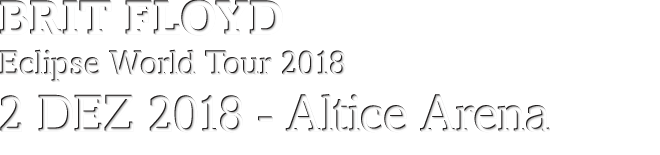 BRIT FLOYD: Eclipse World Tour 2018 - 2 DEZ, Altice Arena